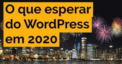 O que esperar do WordPress em 2020