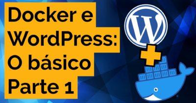 Docker para WordPress – Parte 1