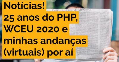 25 anos do PHP, WCEU 2020 e minhas andanças por aí